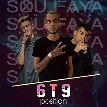 6 T 9 Position