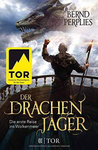 Der Drachenjäger - Die erste Reise ins Wolkenmeer: Roman (Die Reise ins Wolkenmeer, Band 1)