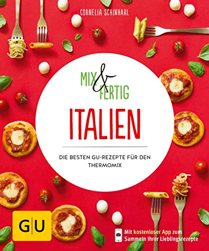 Mix & Fertig Italien: Die besten GU-Rezepte für den Thermomix (GU KüchenRatgeber)
