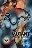 MUTANT: Poems. Sketches. New Works 1968-2018 (English, Italian and Spanish Edition)