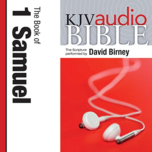 King James Version Audio Bible: The Book of 1 Samuel Performed by David Birney audiobook cover art