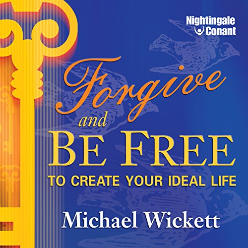 Forgive and Be Free audiobook cover art
