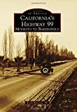 California's Highway 99: Modesto to Bakersfield (Images of America)