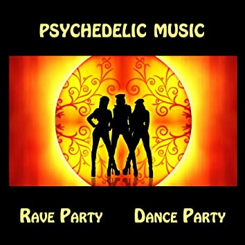 Psychedelic Music, Rave Party, Dance Party