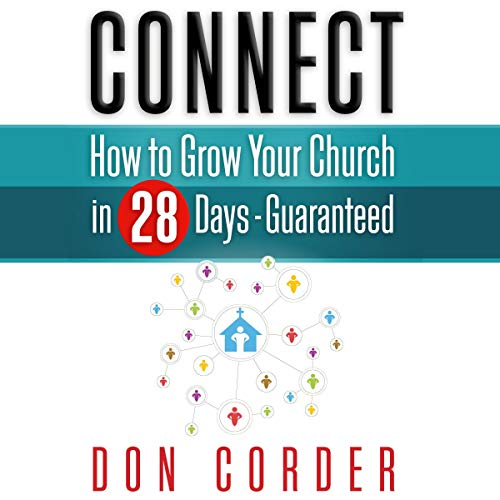 Connect: How to Grow Your Church in 28-Days Guaranteed cover art