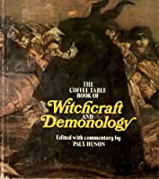 The coffee table book of witchcraft and demonology 0425036367 Book Cover