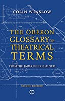 The Oberon Glossary of Theatrical Terms: Theatre Jargon Explained