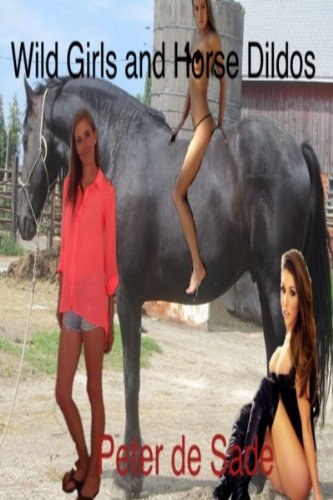 Wild Girls and Horse Dildos (English Edition)