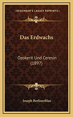 Erdwachs: Ozokerit Und Ceresin (1897)