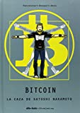 Bitcoin: La caza de Satoshi Nakamoto (Aventúrate)