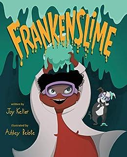 Frankenslime - Kindle edition by Keller, Joy, Belote, Ashley. Children  Kindle eBooks @ Amazon.com.
