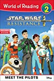 Star Wars Resistance: Meet the Pilots (Level 2) (World of Reading)