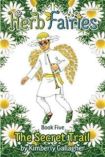 Herb Fairies Book Five: The Secret Trail (Volume 5)