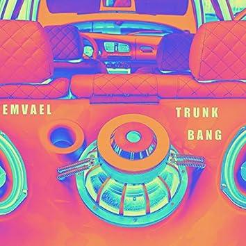 Trunk Bang