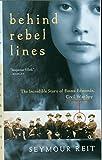Behind Rebel Lines: The Incredib...