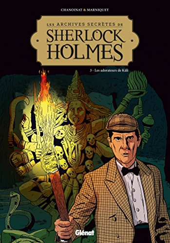 Les Archives secrètes de Sherlock Holmes - Tome 03 NE: Les adorateurs de Kâli