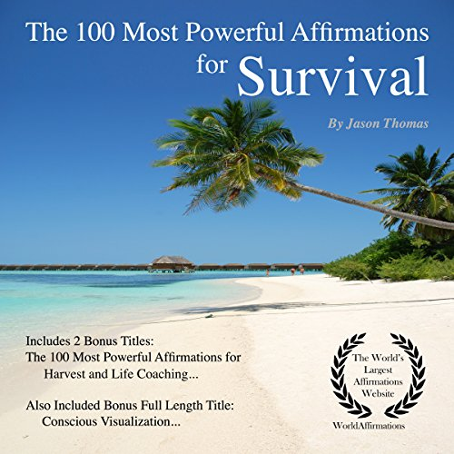 The 100 Most Powerful Affirmations for Survival     Including 2 Positive & Affirmative Action Bonus Books on Harvest & Life Coaching              By:                                                                                                                                 Jason Thomas                               Narrated by:                                                                                                                                 Dan Lee,                                                                                        Jen Brown,                                                                                        David Spector                      Length: 1 hr and 46 mins     Not rated yet     Overall 0.0
