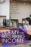 Udemy For Recurring Income: how you can make money from Udemy every month