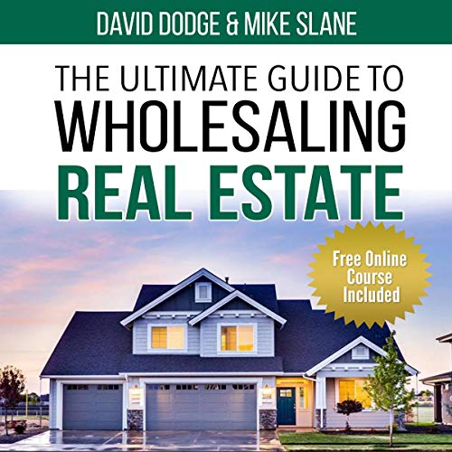 The Ultimate Guide to Wholesaling Real Estate: Learn How to Buy Properties at a Discount audiobook cover art