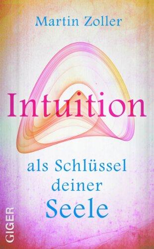 Intuition als Schlüssel deiner Seele