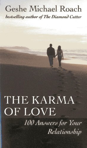 KARMA OF LOVE: 100 Answers for Your Relationship, from the Ancient Wisdom of Tibet