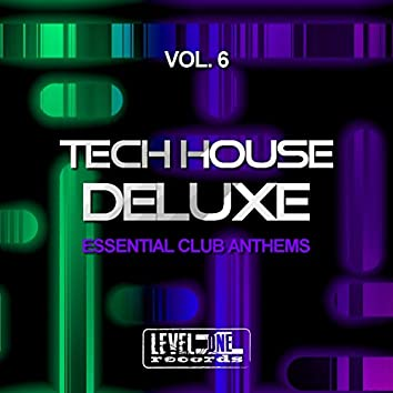 Tech House Deluxe, Vol. 6 (Essential Club Anthems)