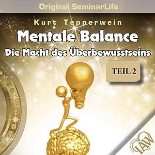 Mental Balance: Die Macht des Überbewusstseins (Original Seminar Life 2) Titelbild