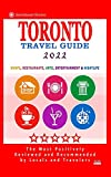 Toronto Travel Guide 2022: Shops, Arts, Entertainment and Good Places to Drink and Eat in Toronto, Canada (Travel Guide 2022)