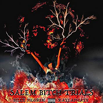 SALEM BITCH TRIALS (feat. kaylaphate)