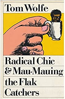 Radical Chic & Mau-Mauing the Flak Catchers (Inscribed)