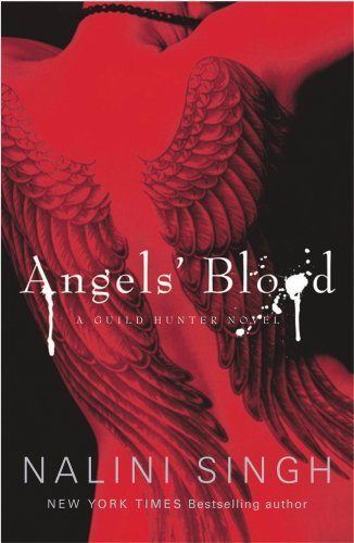 Angels' Blood: Book 1 (Guild Hunter Series) (English Edition)