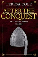 After the Conquest: The Divided Realm 1066-1135