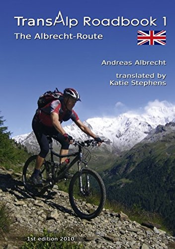 Transalp Roadbook 1: The Albrecht-Route (english version): Garmisch - Grosio - Gavia - Lake Garda (Transalp Roadbooks)