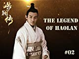 The Legend of Haolan - 皓镧传 - Episode 2