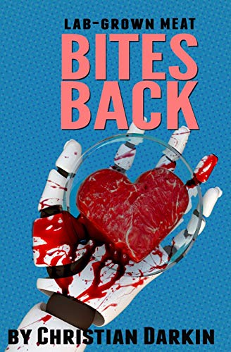 Lab Grown Meat Bites Back: Speculative Fiction In A World Of Cultured Meat...