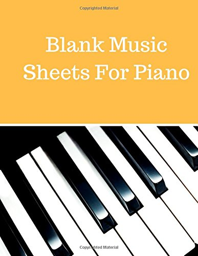 Blank Music Sheets For Piano: Treble Clef And Bass Clef Empty 12 Staff, Manuscript Sheets Notation Paper For Composing For Musicians,Teachers, Students, Songwriting. Book Notebook Journal 100 Pages
