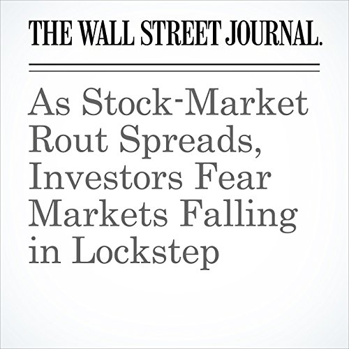 As Stock-Market Rout Spreads, Investors Fear Markets Falling in Lockstep copertina