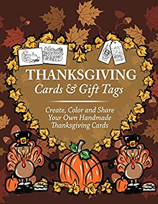 Thanksgiving Cards & Gift Tags: Create, Color and Share Your Own Handmade Thanksgiving Cards: Thanksgiving Coloring Book For Kids, Adults and Seniors ... Relieving Autumn Coloring Pages (Volume 2)