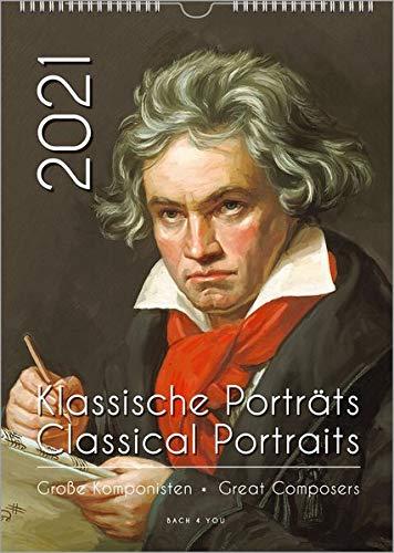 Komponisten-Kalender, ein Musik-Kalender 2021, DIN A3: Klassische Porträts – Große Komponisten / Classical Portraits – Great Composers