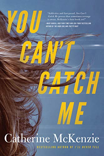 You Can't Catch Me by [Catherine McKenzie]