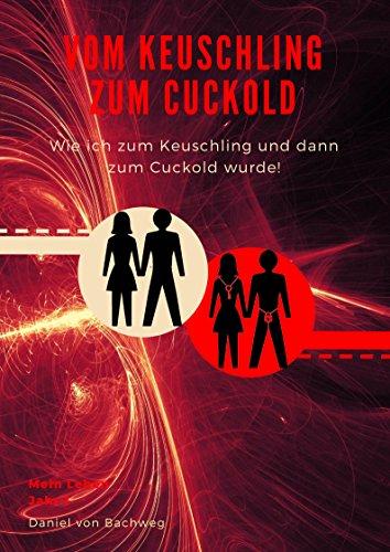Vom Keuschling zum Cuckold: Eine wahre Erzählung auf unserem Weg in eine FLR. (Jahr 1)