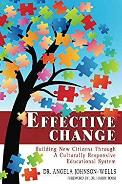 Effective Change: Building New Citizens Through A Culturally Responsive Educational System