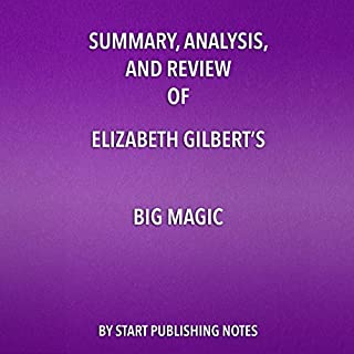 Summary, Analysis, and Review of Elizabeth Gilbert's Big Magic: Creative Living Beyond Fear cover art