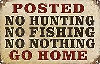 アンティークスズポスター掲示狩猟も釣りも何も家に帰ることもない金属スズマーク8×12インチレトロファミリーキッチンオフィスガーデンガレージ壁装飾スズ板新品