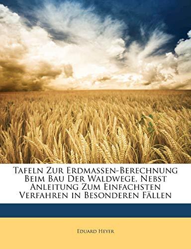 Heyer, E: Tafeln Zur Erdmassen-Berechnung Beim Bau Der Waldw