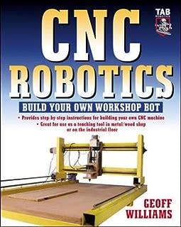 CNC Robotics: Build Your Own Workshop Bot
