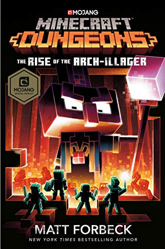 Minecraft Dungeons: The Rise of the Arch-Illager: An Official Minecraft Novel