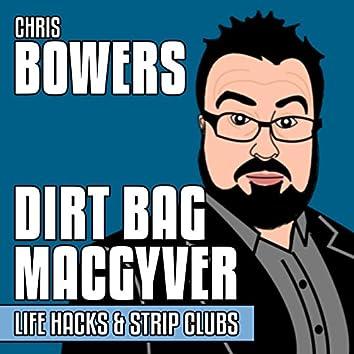 Dirt Bag Macgyver