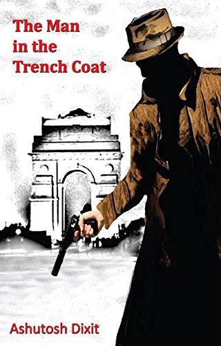 The Man in the Trench Coat (English Edition) eBook: Dixit, Ashutosh: Amazon.es: Tienda Kindle