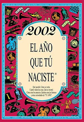 2002 EL AÑO QUE TU NACISTE (El año que tú naciste)